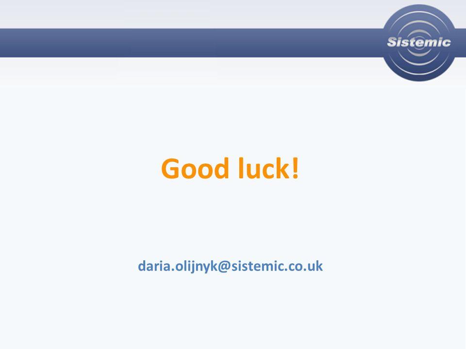 Good luck! daria.olijnyk@sistemic.co.uk