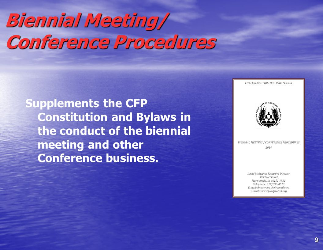 Biennial Meeting/ Conference Procedures Supplements the CFP Constitution and Bylaws in the conduct of the biennial meeting and other Conference business.