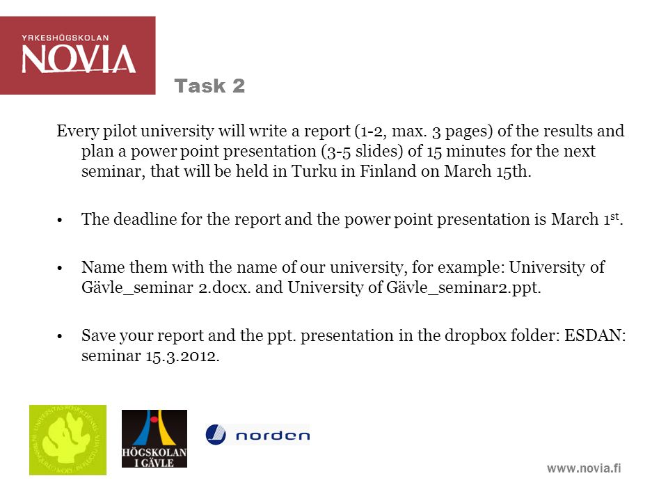 www.novia.fi Task 2 Every pilot university will write a report (1-2, max.