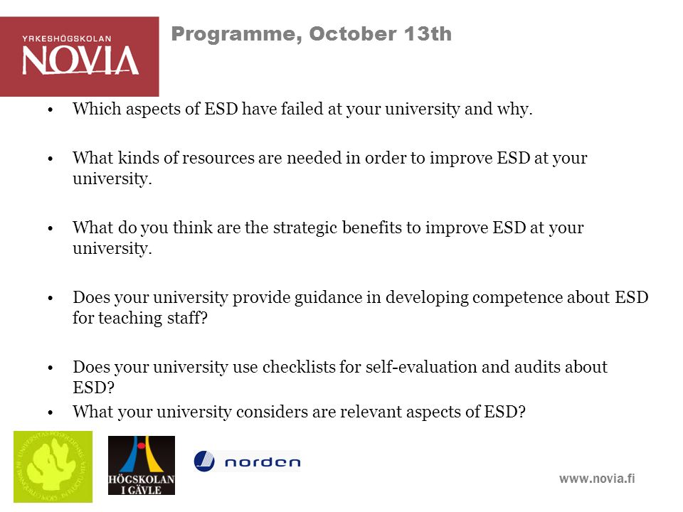 www.novia.fi Programme, October 13th Which aspects of ESD have failed at your university and why.