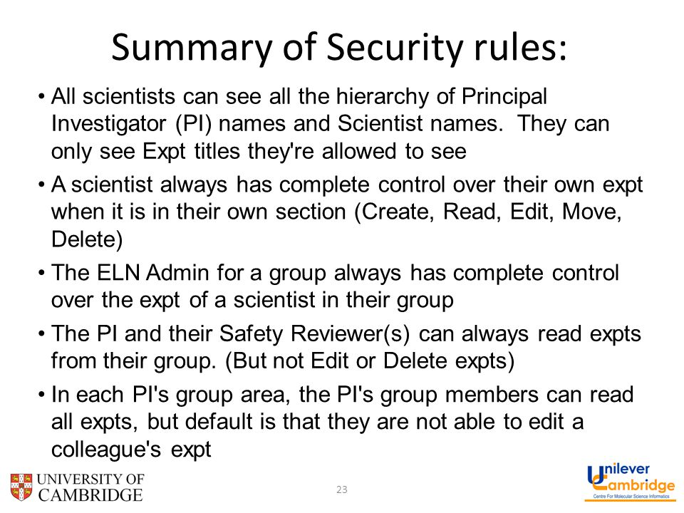 Summary of Security rules: All scientists can see all the hierarchy of Principal Investigator (PI) names and Scientist names.