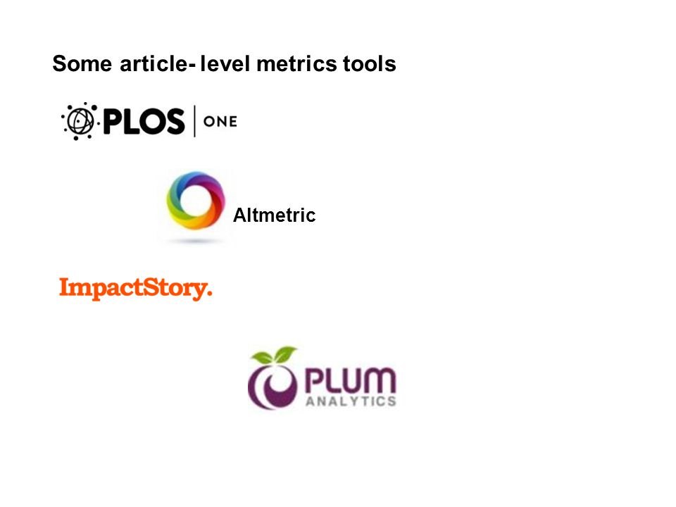 Some article- level metrics tools Altmetric