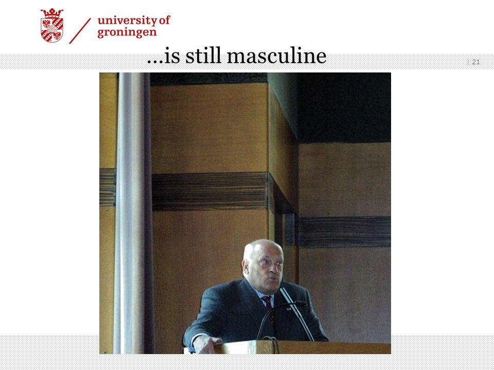 | 21 …is still masculine