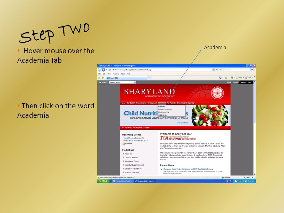 Step One Log onto the Sharyland ISD District webpage at www.sharylandisd.org www.sharylandisd.org