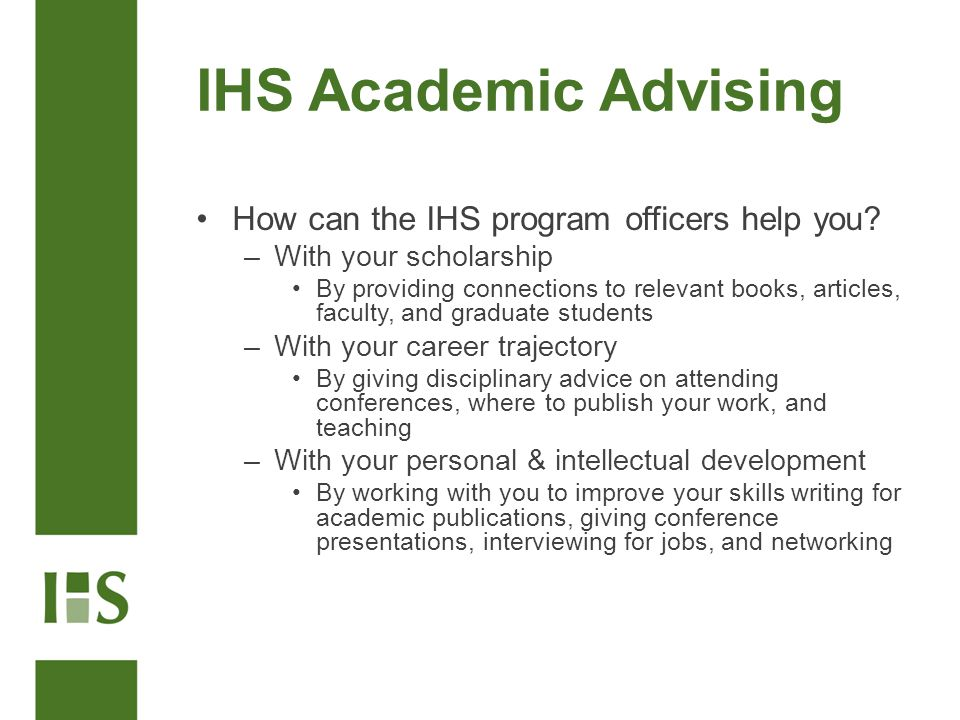 IHS Academic Advising How can the IHS program officers help you.