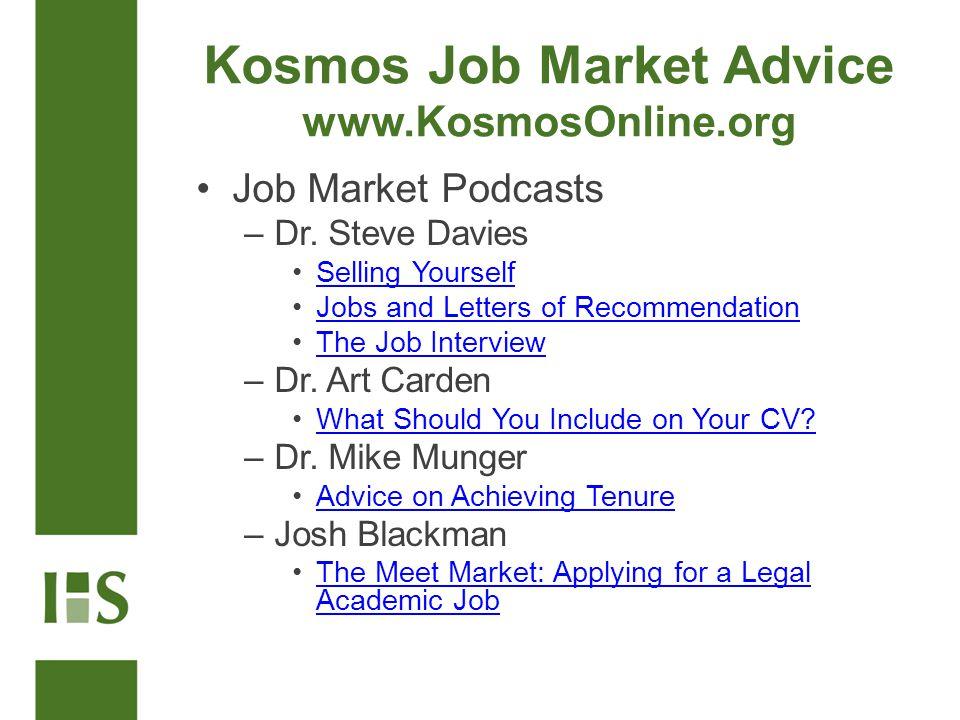 Kosmos Job Market Advice www.KosmosOnline.org Job Market Podcasts –Dr.