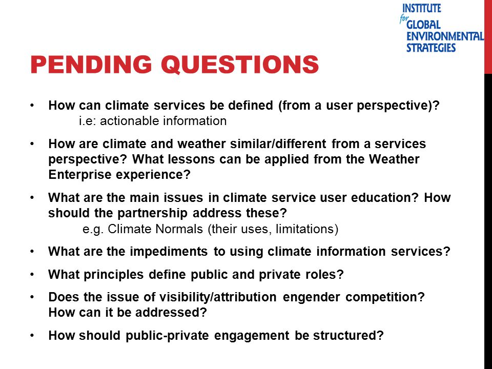 PENDING QUESTIONS How can climate services be defined (from a user perspective).
