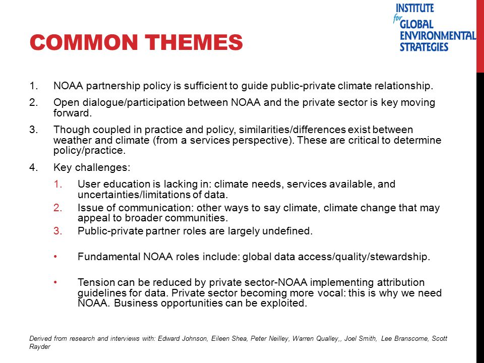 COMMON THEMES 1.NOAA partnership policy is sufficient to guide public-private climate relationship.