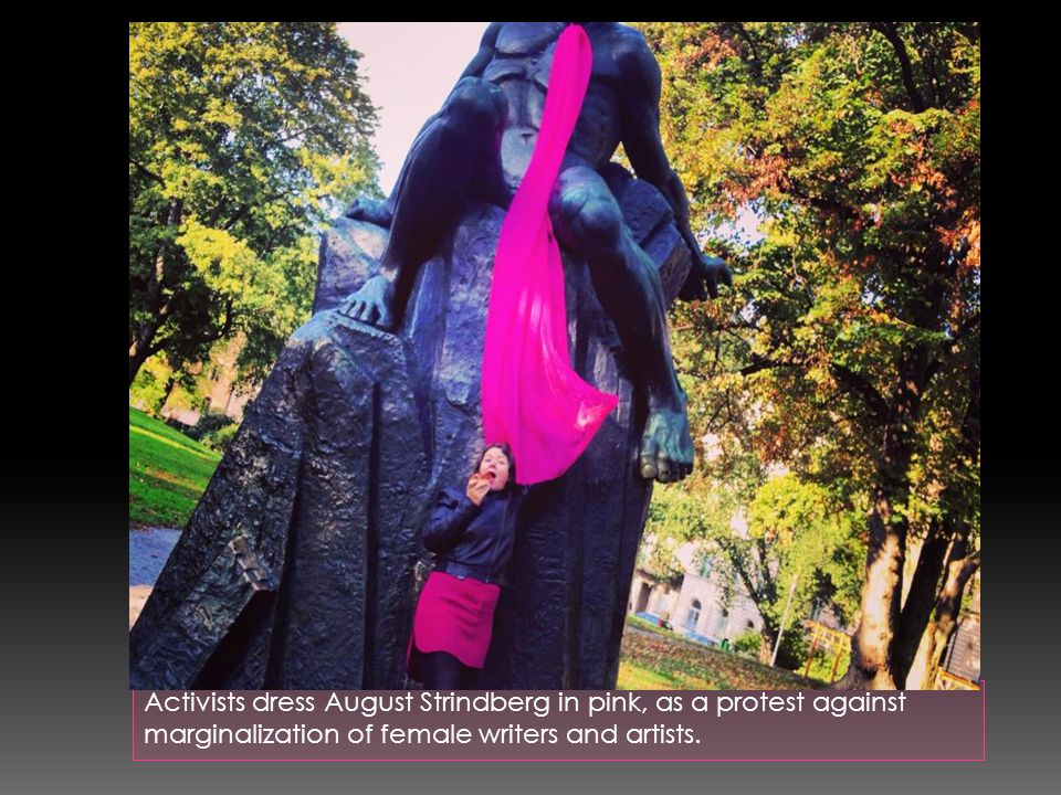 Activists dress August Strindberg in pink, as a protest against marginalization of female writers and artists.