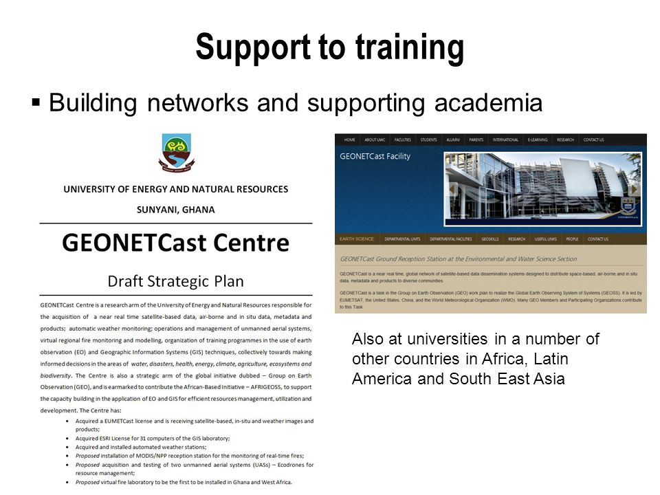  Building networks and supporting academia Support to training Also at universities in a number of other countries in Africa, Latin America and South East Asia