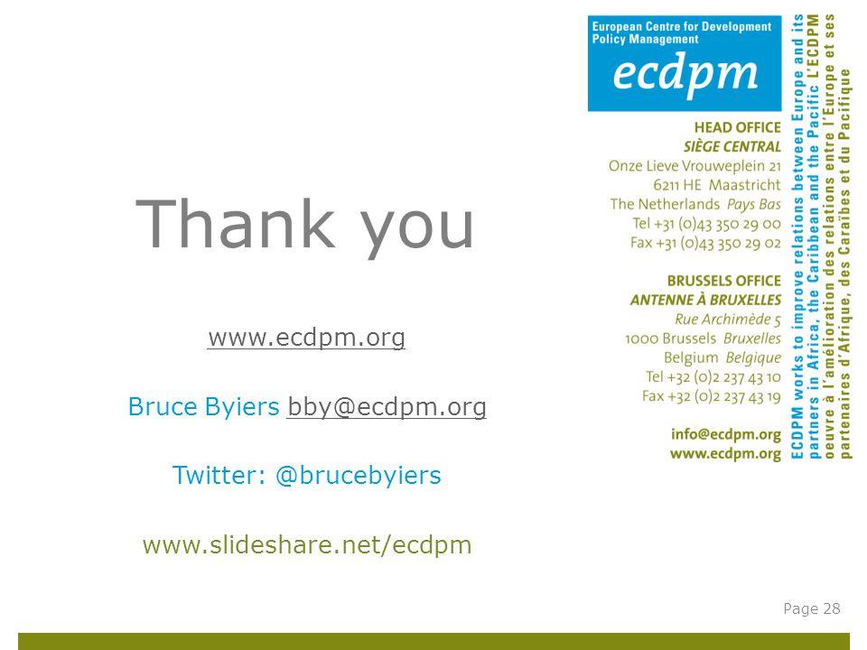 Thank you www.ecdpm.org Bruce Byiers bby@ecdpm.orgbby@ecdpm.org Twitter: @brucebyiers www.slideshare.net/ecdpm Page 28