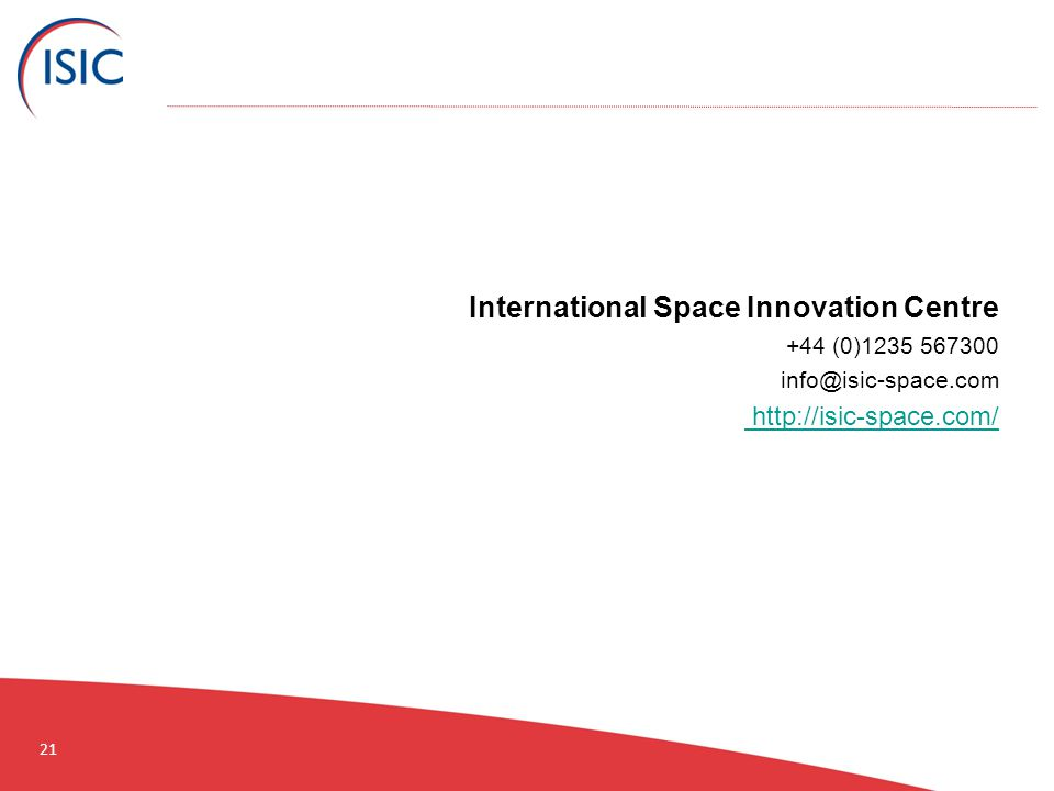 21 International Space Innovation Centre +44 (0)1235 567300 info@isic-space.com http://isic-space.com/