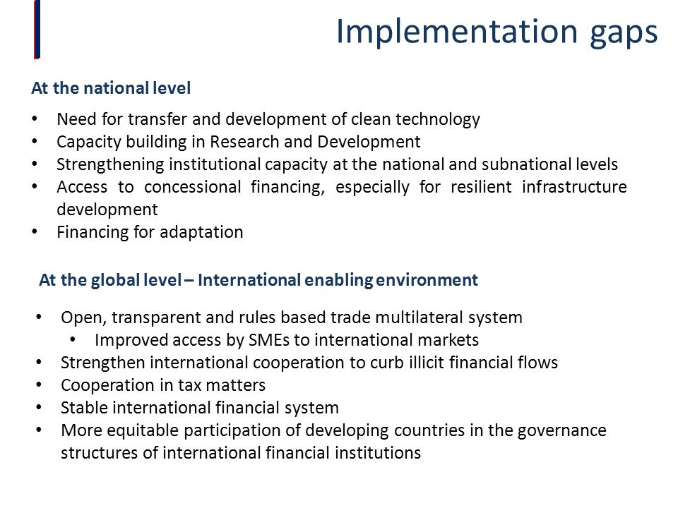 Implementation gaps Need for transfer and development of clean technology Capacity building in Research and Development Strengthening institutional ca