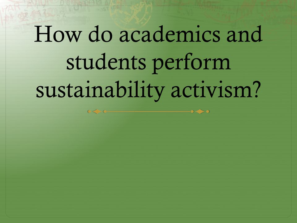 How do academics and students perform sustainability activism