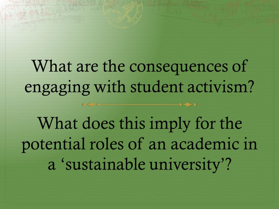 What are the consequences of engaging with student activism.