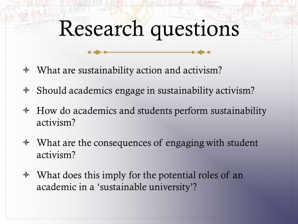 Research questions  What are sustainability action and activism.