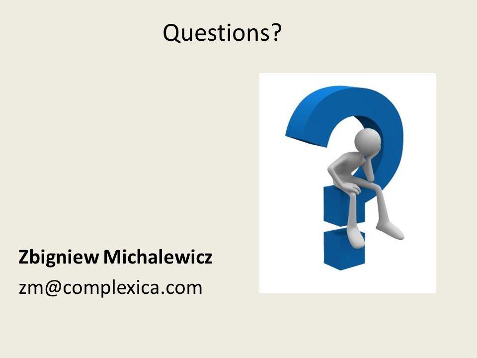 Questions Zbigniew Michalewicz zm@complexica.com