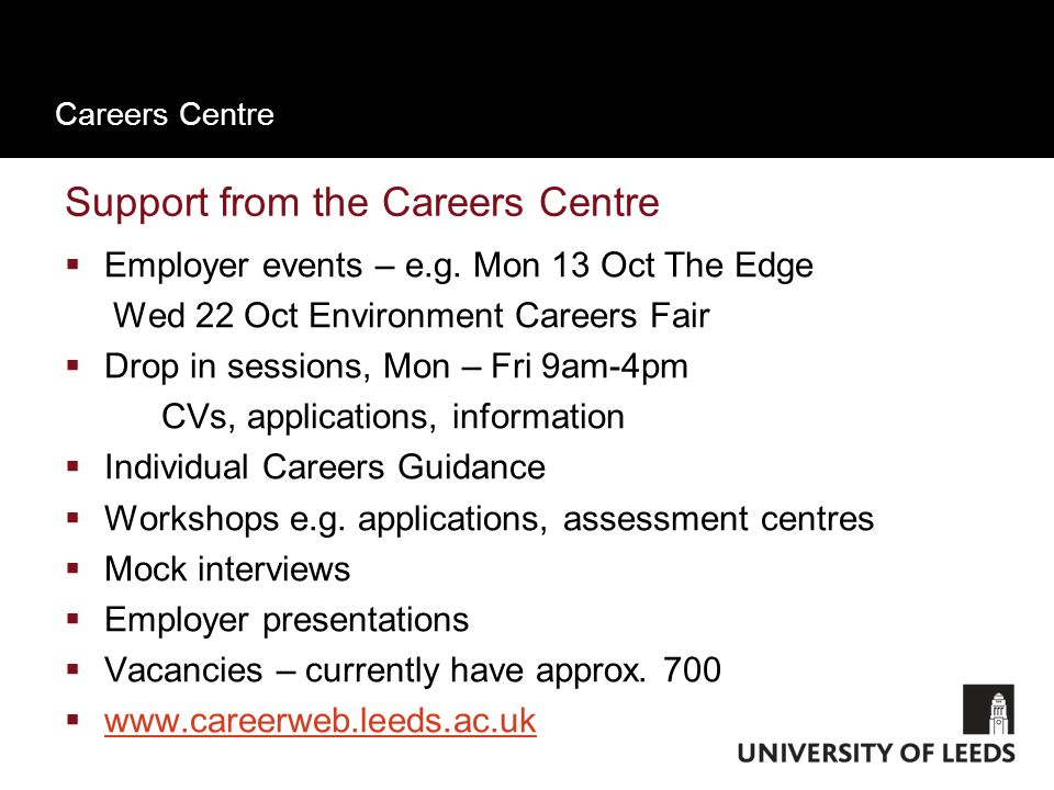 Careers Centre Support from the Careers Centre  Employer events – e.g.