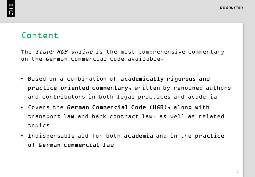 2 Content The Staub HGB Online is the most comprehensive commentary on the German Commercial Code available.