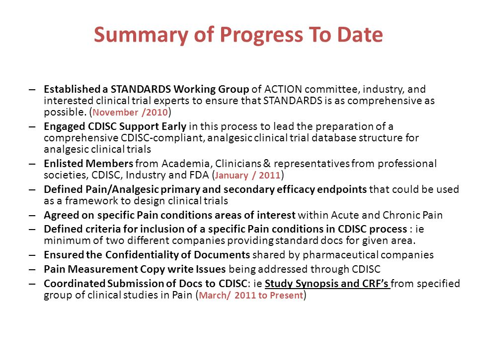 Summary of Progress To Date – Established a STANDARDS Working Group of ACTION committee, industry, and interested clinical trial experts to ensure that STANDARDS is as comprehensive as possible.