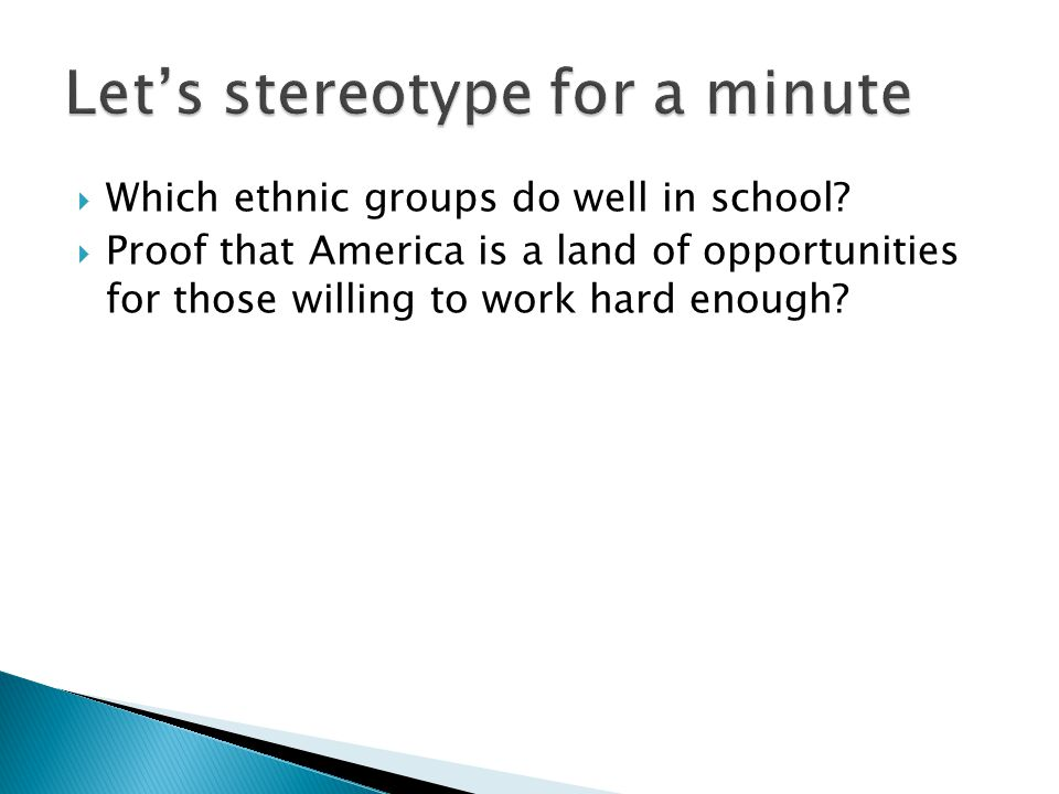  Which ethnic groups do well in school.