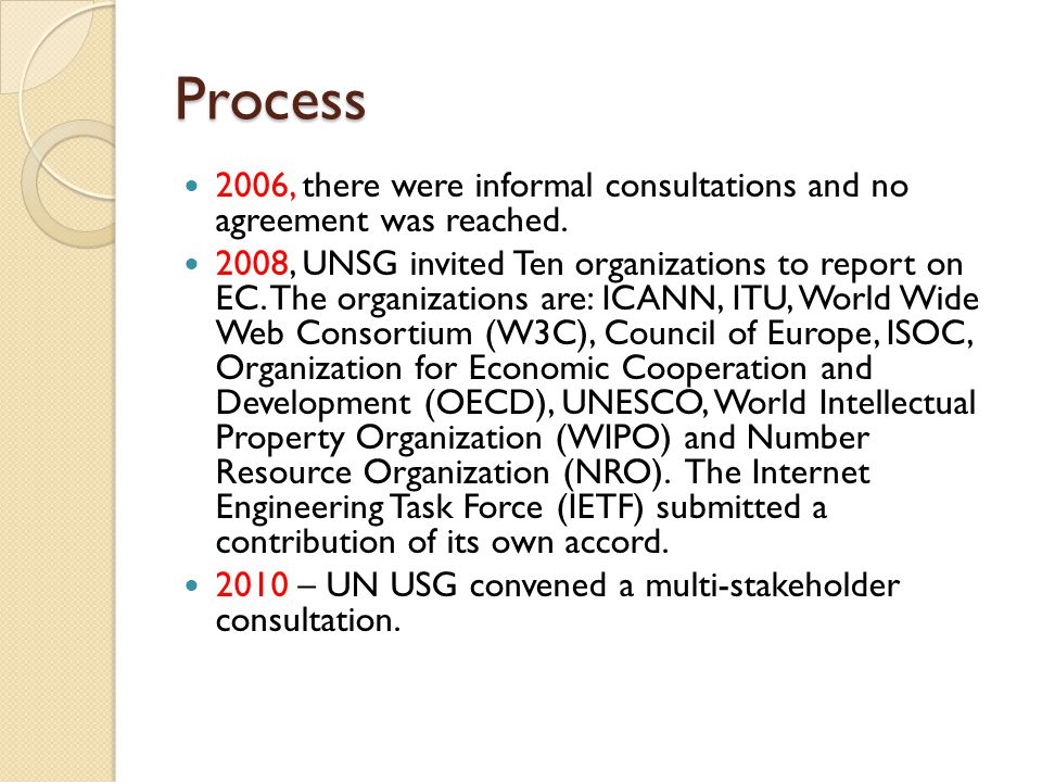 Process 2006, there were informal consultations and no agreement was reached. 2008, UNSG invited Ten organizations to report on EC. The organizations