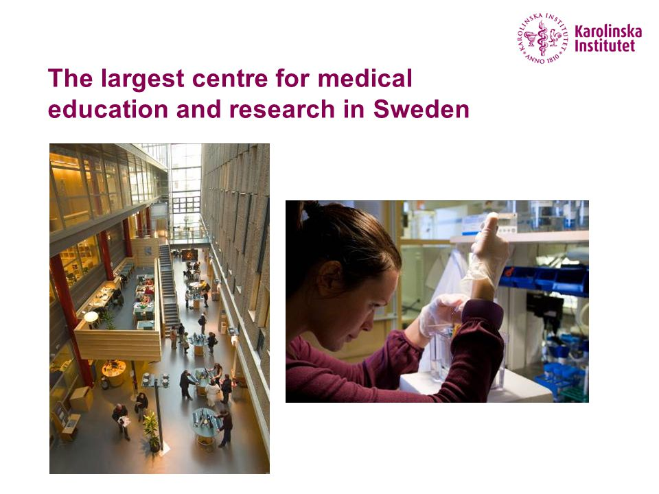 The largest centre for medical education and research in Sweden