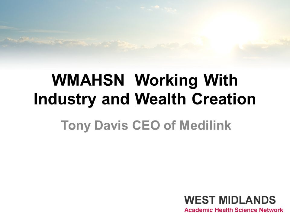 Tony Davis CEO of Medilink WMAHSN Working With Industry and Wealth Creation
