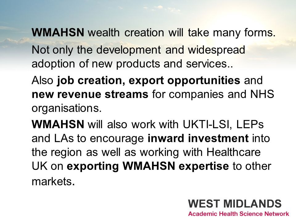 WMAHSN wealth creation will take many forms.