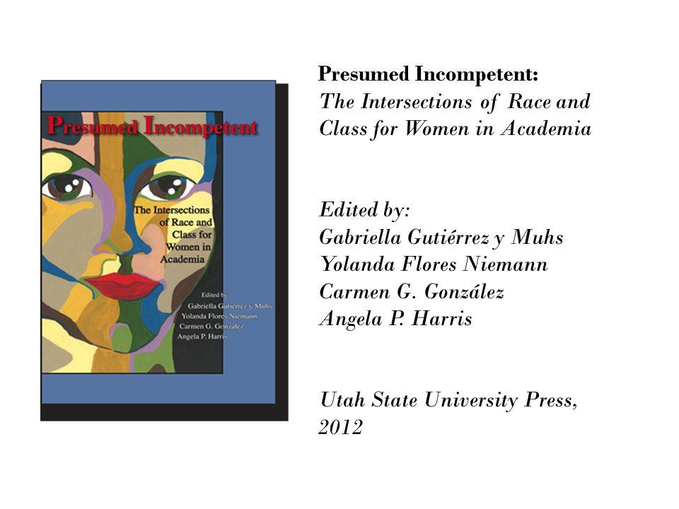 Presumed Incompetent: Introduction Angela Harris, Professor of Law, University of California, Davis School of Law and Carmen G.