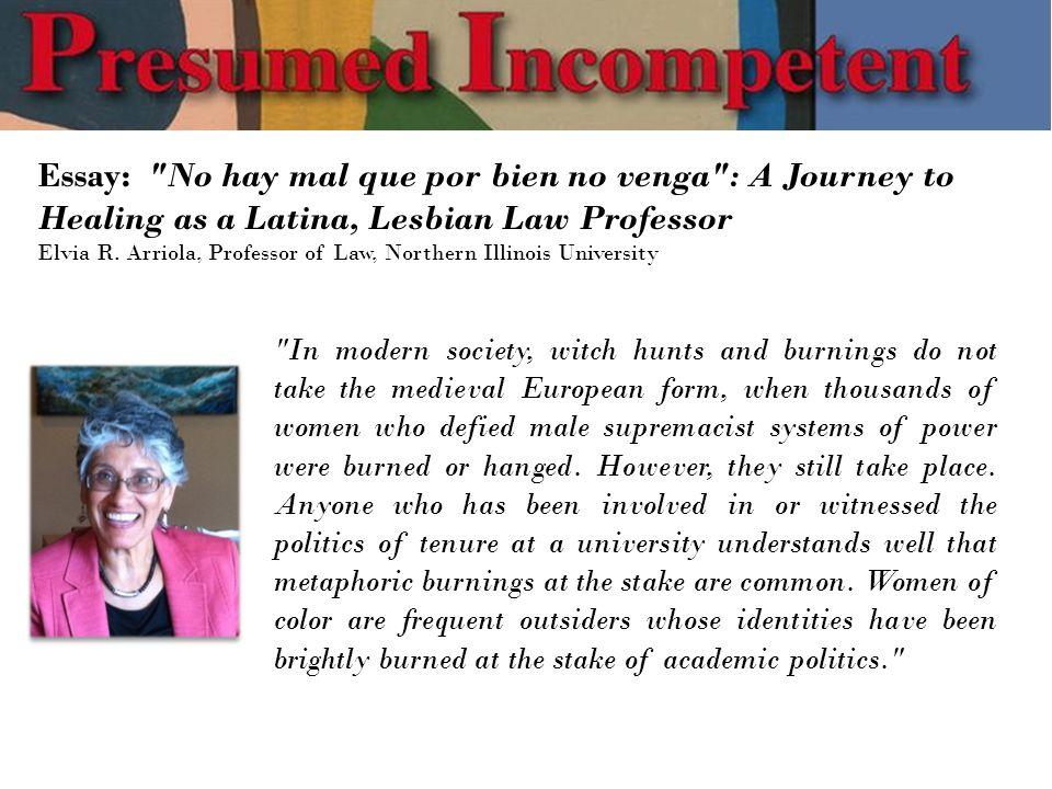 Essay: No hay mal que por bien no venga : A Journey to Healing as a Latina, Lesbian Law Professor Elvia R.