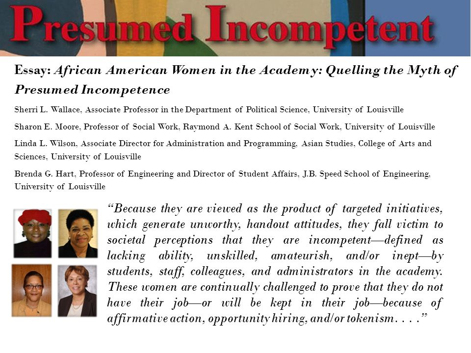 Essay: African American Women in the Academy: Quelling the Myth of Presumed Incompetence Sherri L.