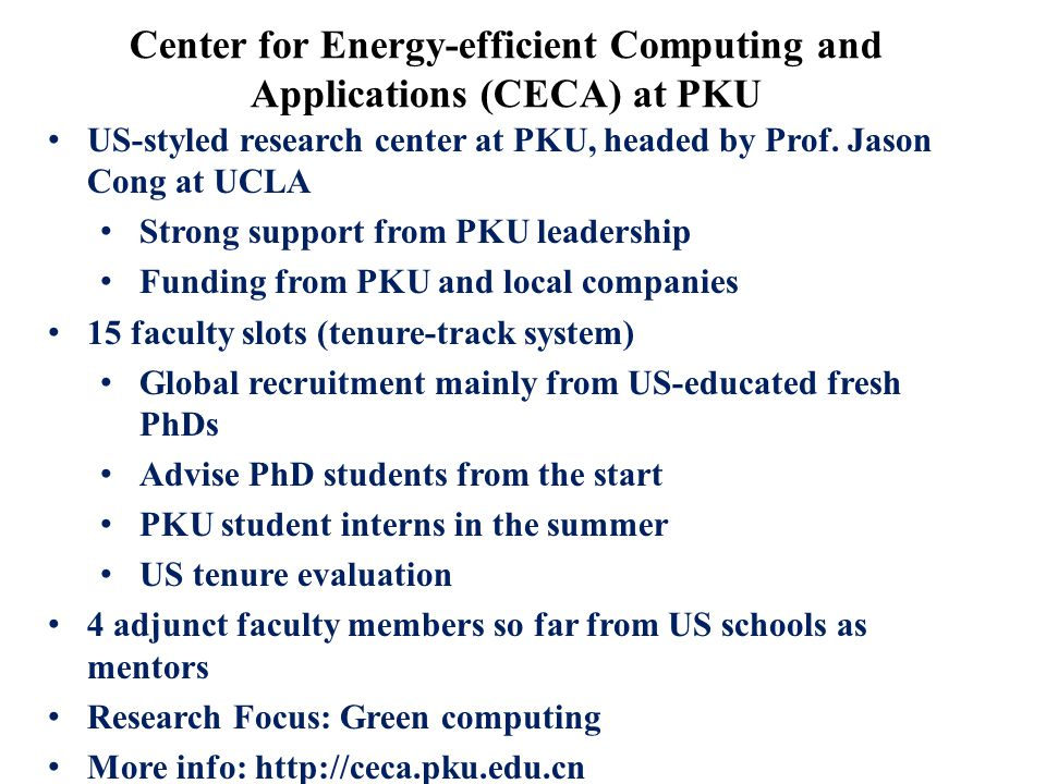 US-styled research center at PKU, headed by Prof. Jason Cong at UCLA Strong support from PKU leadership Funding from PKU and local companies 15 facult