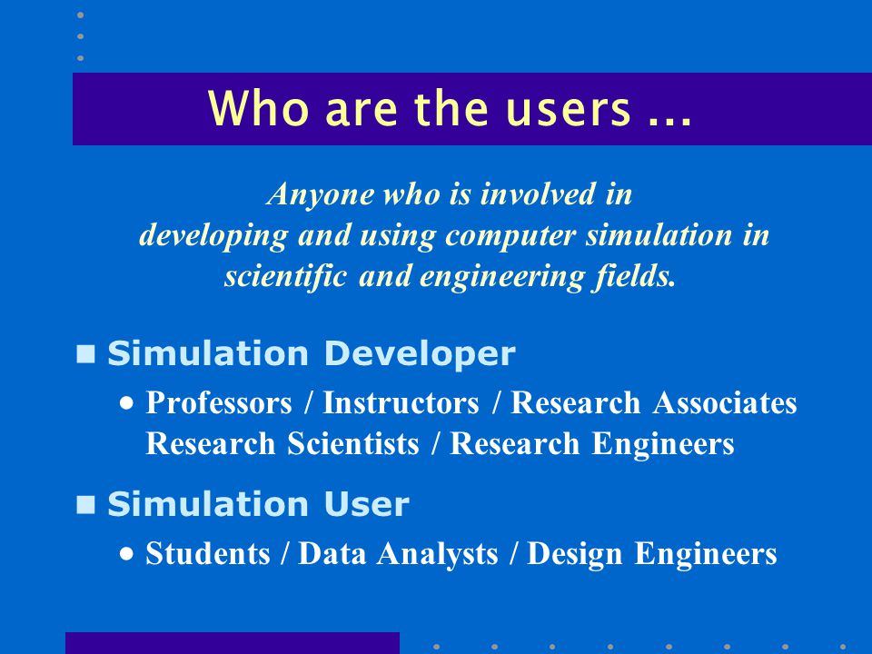Who are the users...