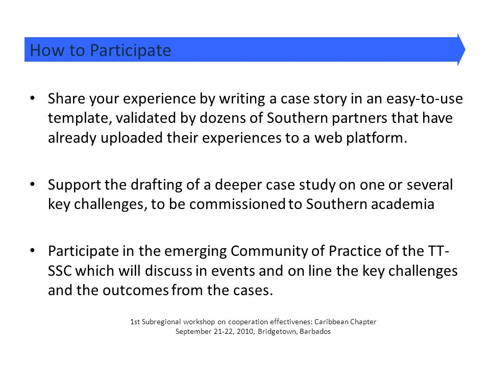 Share your experience by writing a case story in an easy-to-use template, validated by dozens of Southern partners that have already uploaded their experiences to a web platform.