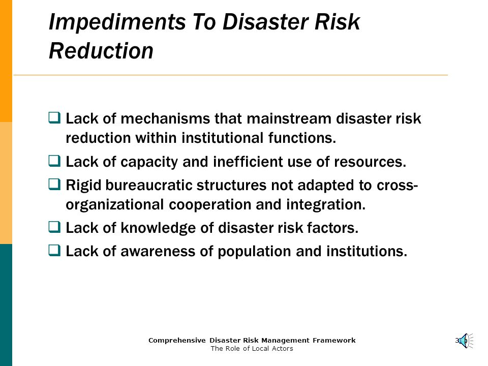 2Comprehensive Disaster Risk Management Framework The Role of Local Actors Collision Between Development And Disasters  Disasters are NOT natural phenomena; they are the results of ill and unplanned development.