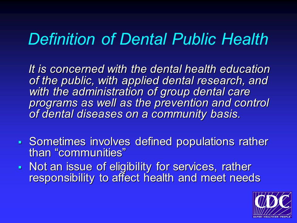 Competency Statements for Dental Public Health DPH practice demands an additional body of knowledge and set of skills beyond those obtained in undergrad dental education.