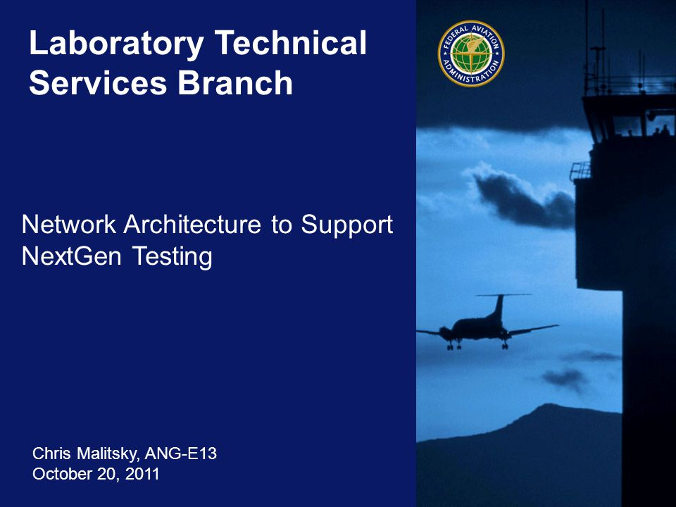 2 Federal Aviation Administration Laboratory Technical Services Branch October 20, 2011 Agenda FAA NextGen Test Methodology New FAA Domain Required NextGen R&D Domain Definition Internal Enclave External Enclave Notional NextGen R&D Domain External Enclave Capabilities External Enclave Connectivity NextGen Testing and the New Domain Questions