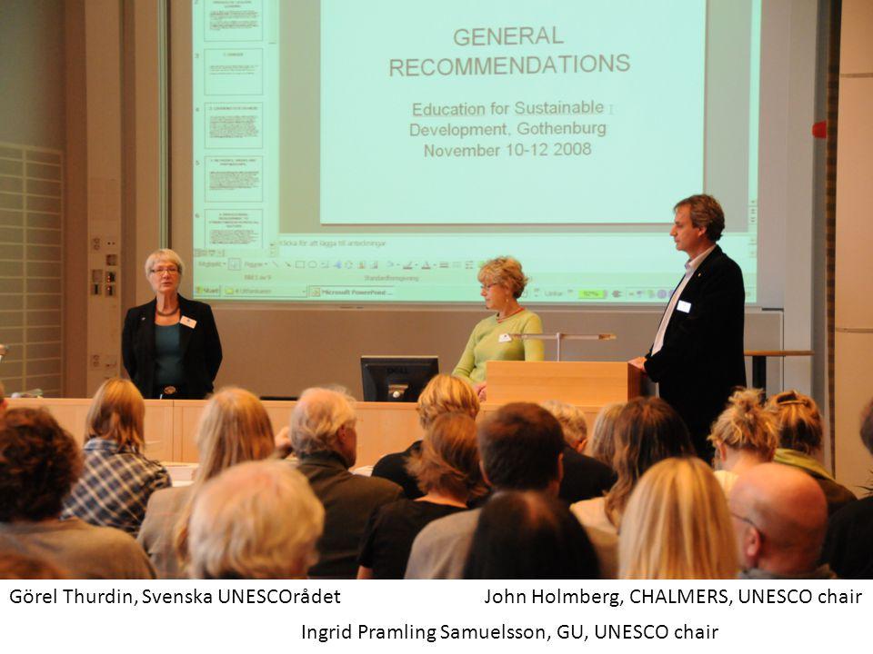 Görel Thurdin, Svenska UNESCOrådet Ingrid Pramling Samuelsson, GU, UNESCO chair John Holmberg, CHALMERS, UNESCO chair