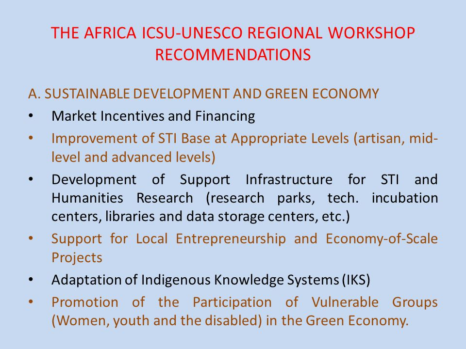 THE AFRICA ICSU-UNESCO REGIONAL WORKSHOP RECOMMENDATIONS A.