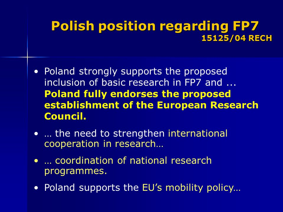 Poland strongly supports the proposed inclusion of basic research in FP7 and...