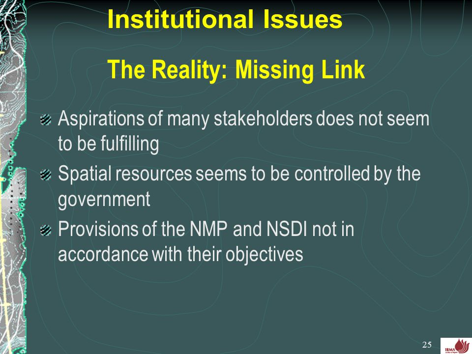 The Reality: Missing Link Aspirations of many stakeholders does not seem to be fulfilling Spatial resources seems to be controlled by the government P