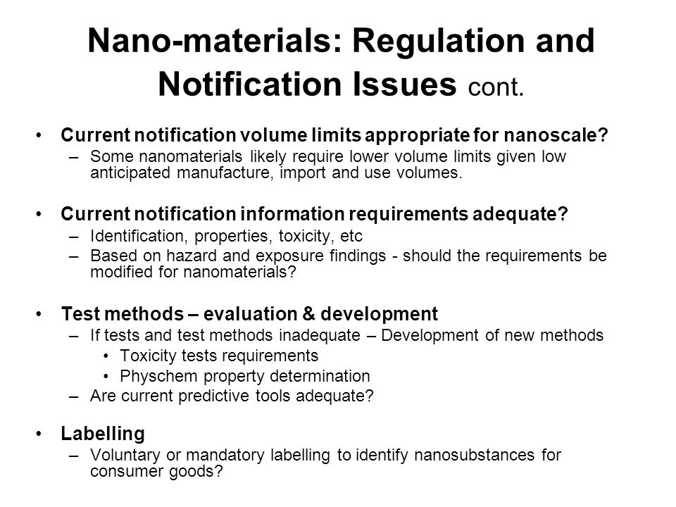 Nano-materials: Regulation and Notification Issues cont.