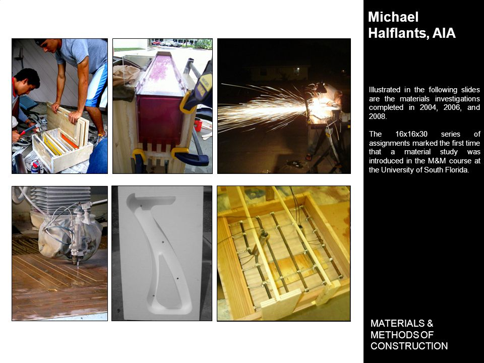 Michael Halflants, AIA MATERIALS & METHODS OF CONSTRUCTION Illustrated in the following slides are the materials investigations completed in 2004, 2006, and 2008.