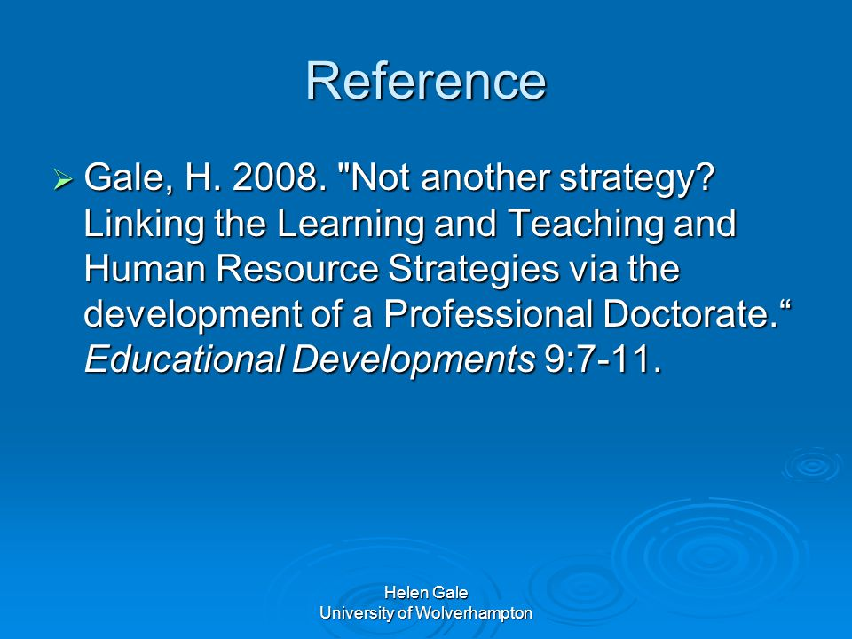 Reference  Gale, H. 2008. Not another strategy.