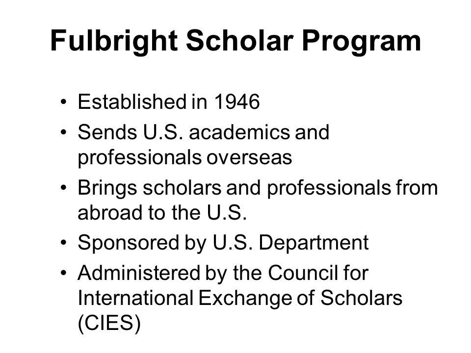 Fulbright Scholar Program Established in 1946 Sends U.S.