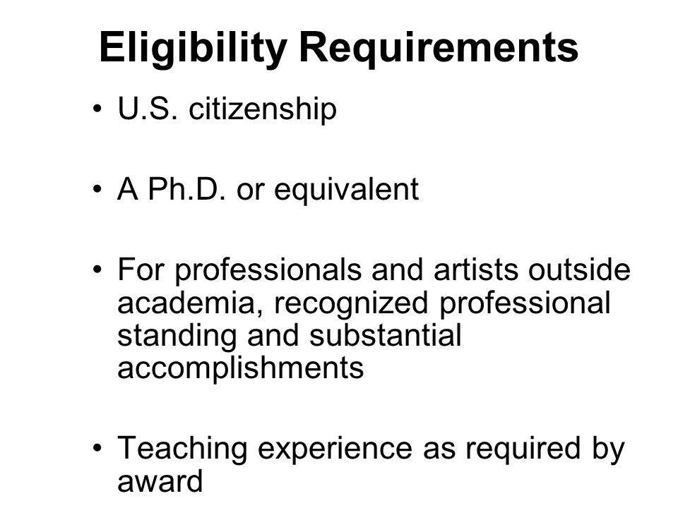 Eligibility Requirements U.S. citizenship A Ph.D.