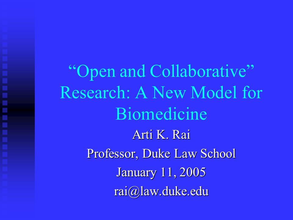 Open and Collaborative Research: A New Model for Biomedicine Arti K.