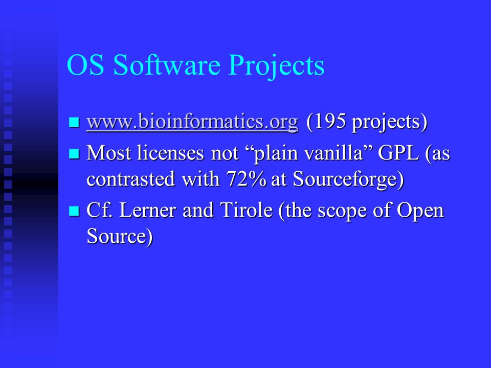 "OS Software Projects www.bioinformatics.org (195 projects) www.bioinformatics.org (195 projects) www.bioinformatics.org Most licenses not ""plain vanil"