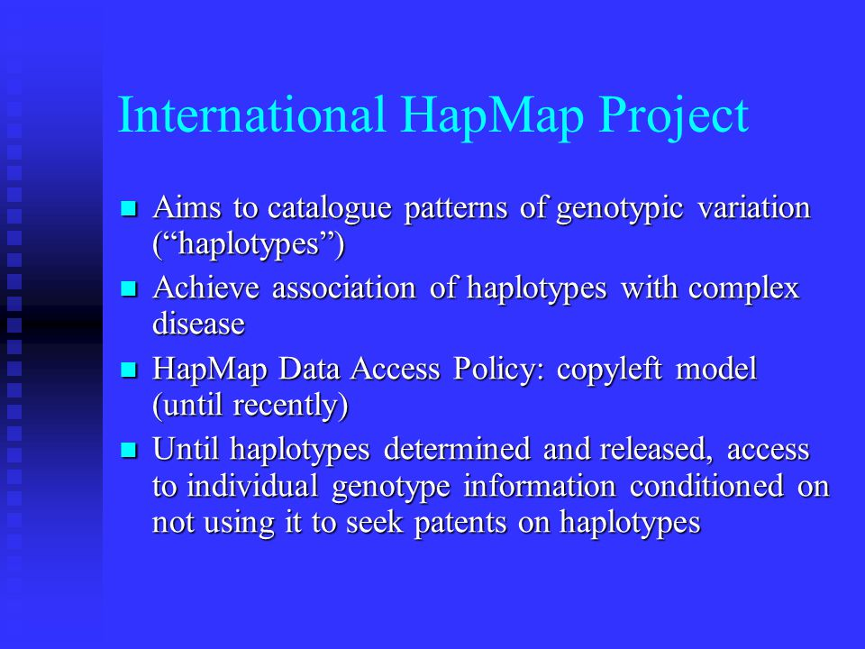 "International HapMap Project Aims to catalogue patterns of genotypic variation (""haplotypes"") Aims to catalogue patterns of genotypic variation (""hapl"